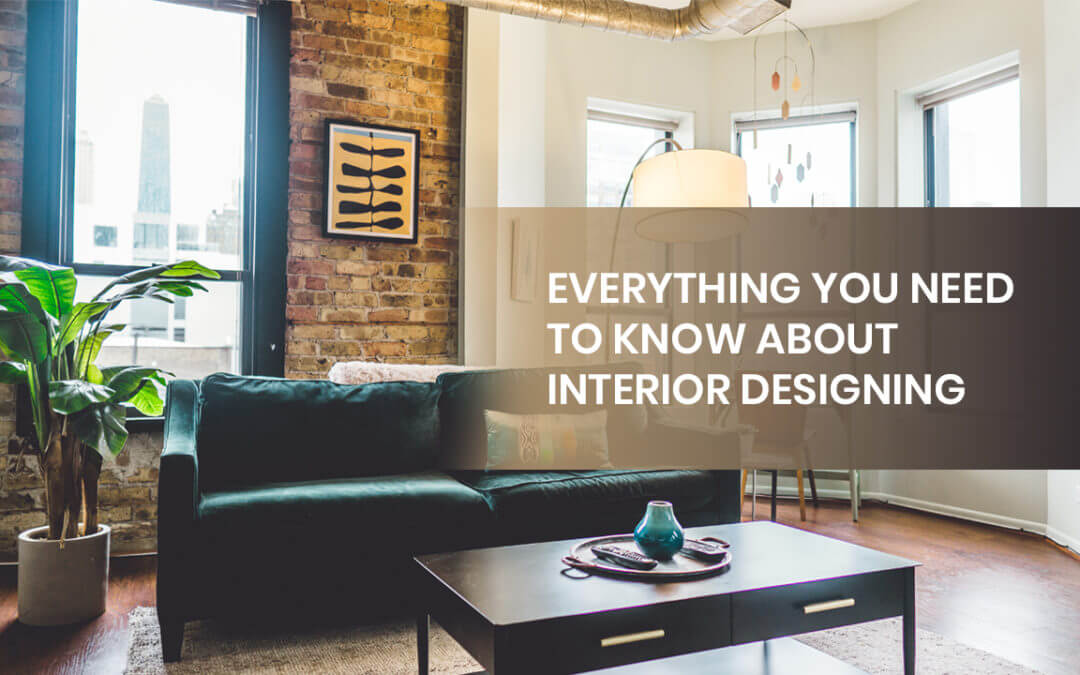 Everything You Need To Know About Interior Designing